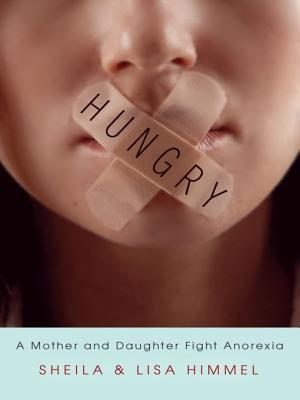 Hungry: A Mother and Daughter Fight Anorexia