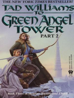 To Green Angel Tower (Memory, Sorrow, and Thorn #3 part 2)