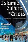 Islamic Culture in Crisis: A Reflection on Civiliations in History