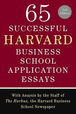 65 Successful Harvard Business School Application Essays by Lauren Sullivan