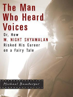 The Man Who Heard Voices by Michael Bamberger
