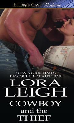 Cowboy and the Thief by Lora Leigh