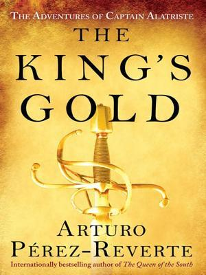 The King's Gold (Adventures of Captain Alatriste, #4)