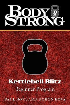 Body Strong Kettlebell Blitz: Beginner Program