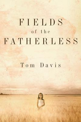 Fields of the Fatherless by C. Thomas Davis