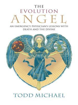 The Evolution Angel by Todd Michael