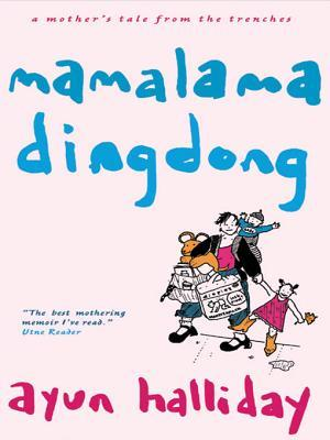 Mama Lama Ding Dong - A Mother's Tale from the Trenches