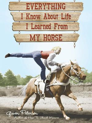 Everything I Know about Life I Learned from My Horse