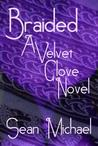 Braided (A Velvet Glove Novel)