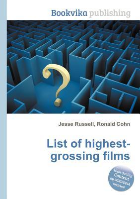List of Highest-Grossing Films Jesse Russell