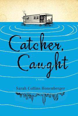 Catcher, Caught by Sarah Honenberger