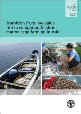 Transition from Low-Value Fish to Compound Feeds in Marine Cage Farming in Asia Food and Agriculture Organization