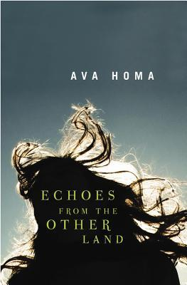 Echoes from the Other Land by Ava Homa