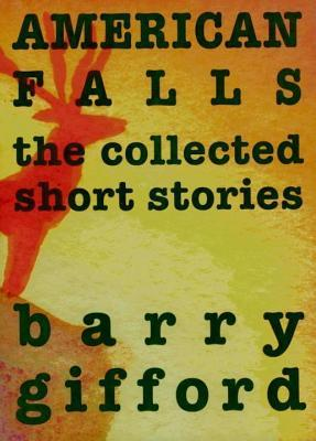 American Falls: The Collected Short Stories