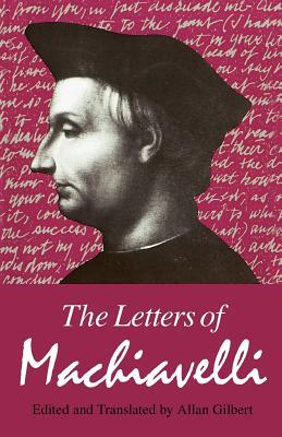 The Letters of Machiavelli by Niccolò Machiavelli