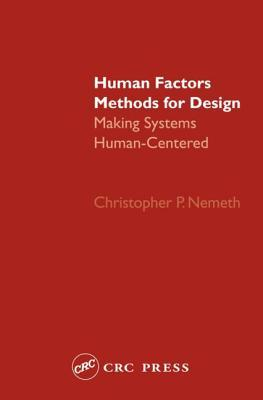 Human Factors Methods for Design by Christopher P. Nemeth