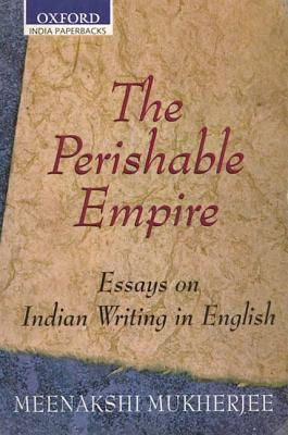 the perishable empire essays on indian writing in english Essay writing service nottingham research papers on indian writing in english customise the perishable empire essays on indian writing in english essay.