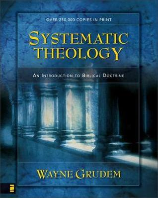 Review Systematic Theology: An Introduction to Biblical Doctrine by Wayne A. Grudem PDF