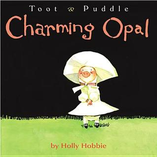 Charming Opal (Toot and Puddle Series)