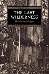 The Last Wilderness (Washington Papers (Paperback))