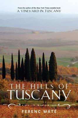 The Hills of Tuscany: A New Life in an Old Land