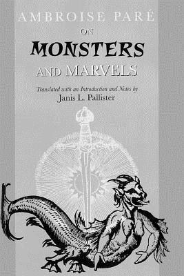 On Monsters and Marvels by Ambroise Paré