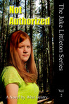 Not Authorized (The Jake Littleton Series #2)