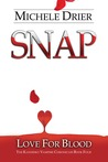 Snap Love for Blood ( The Kandesky Vampire Chronicles #5)