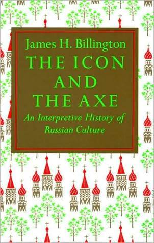 The Icon and the Axe by James H. Billington