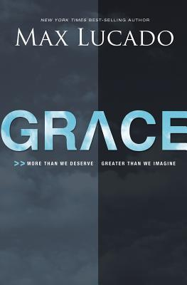 Grace -More than we deserve, greater than we imagine