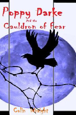 Poppy Darke and the Cauldron of Fear by Colin Wraight