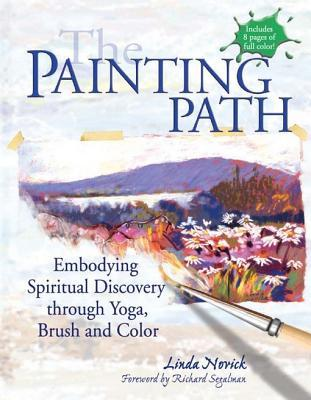 The Painting Path: Embodying Spiritual Discovery Through Yoga, Brush and Color