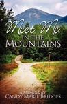 Meet Me In The Mountains by Candy Marie Bridges
