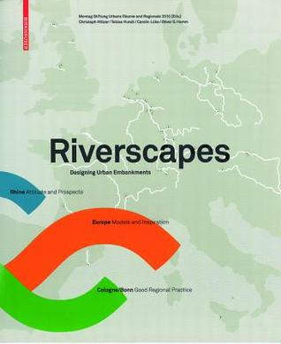 Riverscapes: Designing Urban Embankments