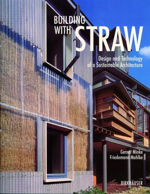 Building with Straw: Design and Technology of a Sustainable Architecture