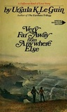 Very Far Away from Anywhere Else by Ursula K. Le Guin