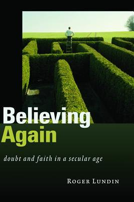 Believing Again by Roger Lundin