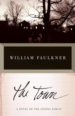 The Town: A Novel of the Snopes Family