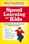 Speed Learning for Kids: The Must-Have Brain-Training Tools to Succeed at School