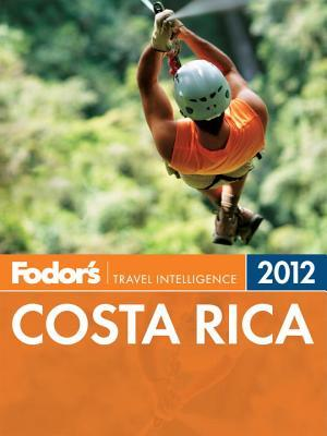 Fodor's Costa Rica 2012 by Fodor's Travel Publications...