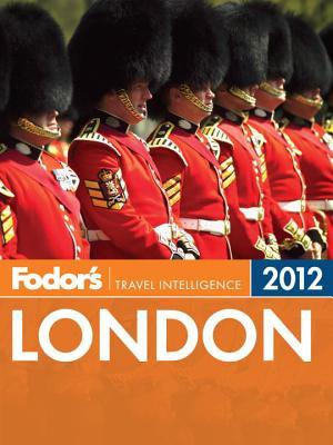 Fodor's London 2012 by Fodor's Travel Publications...