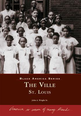 The Ville, St. Louis, Missouri (Black America Series)
