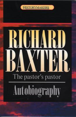 Richard Baxter: The Pastor's Pastor