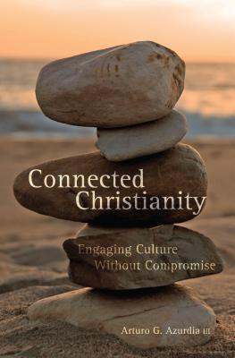 Connected Christianity by Arturo G. Azurdia III