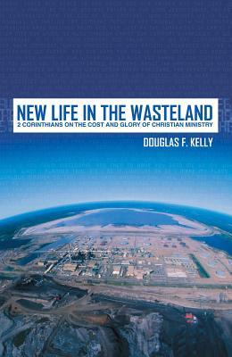 New Life in the Wasteland by Douglas F. Kelly