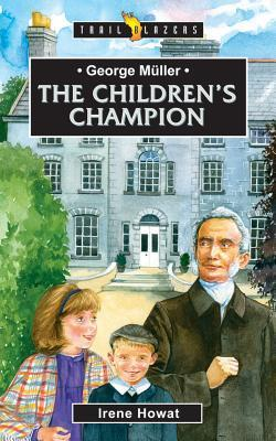George Muller the Children's Champion