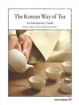 The Korean Way of Tea by Anthony of Taizé