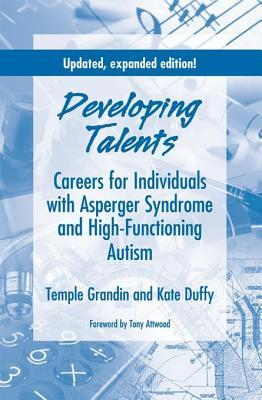 Developing Talents: Careers for Individuals with Asperger Syndrome and High-Functioning Autism