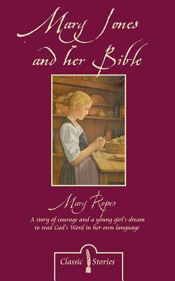 Mary Jones and Her Bible by Mary E. Ropes