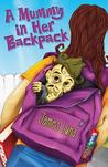 A Mummy In Her Backpack/Una Momia en su Mochila